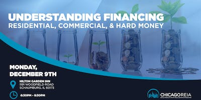 Understanding Financing - Residential, Commercial, & Hard Money
