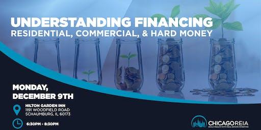 Understanding Financing - Residential, Commercial, & Hard Money