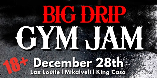 Big Drip Gym Jam Party