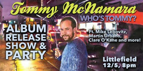 Tommy McNamara: Who's Tommy? (Album Release) tickets