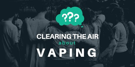 Clearing the Air about Vaping tickets