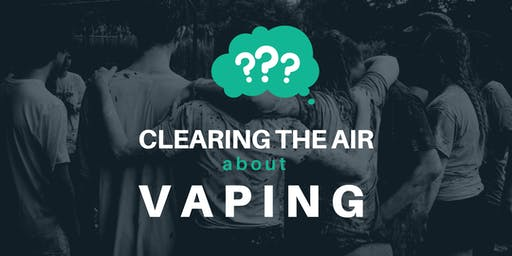 Clearing the Air about Vaping
