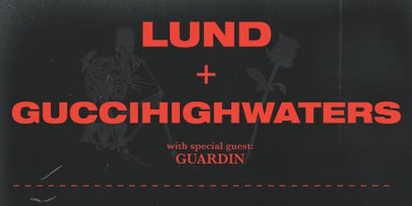 Lund & guccihighwaters with Guardin tickets