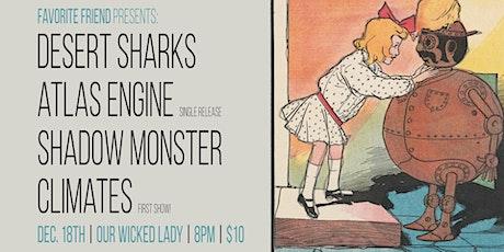 Desert Sharks, Atlas Engine, Shadow Monster, Climates tickets