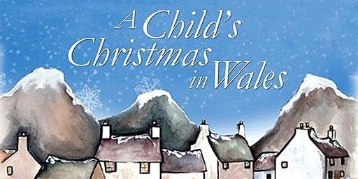 """""""A Child's Christmas in Wales"""" (3 p.m.)"""