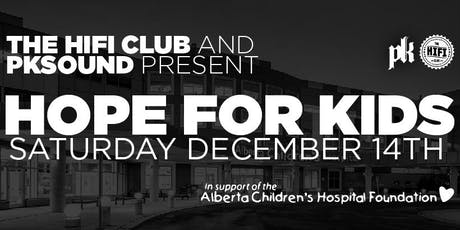 The Hifi Club & PK Sound Present: Hope For Kids tickets