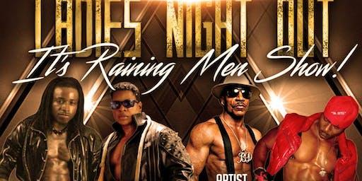 LADIES NIGHT OUT ( IT'S RAINING MEN SHOW )