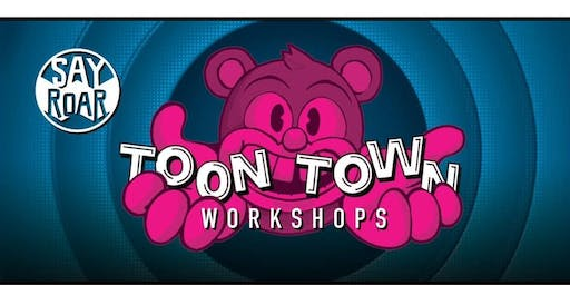 SayRoar Toon Town • Free Workshops for Young Creatives