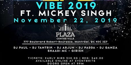 Vibe 2019 Ft Mickey Singh Live in Montreal tickets