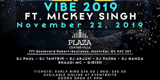 Vibe 2019 Ft Mickey Singh Live in Montreal