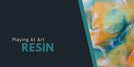 Playing at  Art - Resin (3hrs) tickets