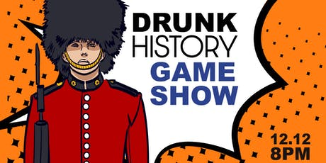 Drunk History: Game Show Edition tickets