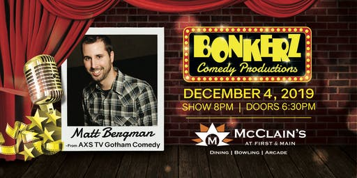 Matt Bergman at Bonkerz Comedy Club - McClain's