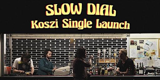 Slow Dial - 'Koszi' Launch Party