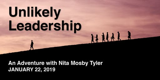Unlikely Leadership: An Adventure with Nita Mosby Tyler
