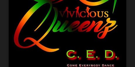 VivaciousQueenz C.E.D , Come Everybody Dance tickets