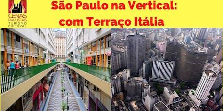 INSCRIÇÕES ENCERRADAS SÃO PAULO NA VERTICAL COM TERRAÇO ITÁLIA ingressos