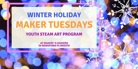 Maker Tuesday - Holiday Art Workshops tickets