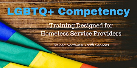 LGBTQ+ Competency for Homeless Service Providers tickets