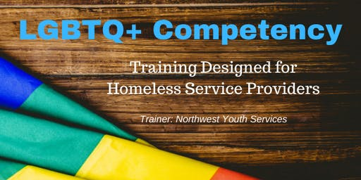 LGBTQ+ Competency for Homeless Service Providers
