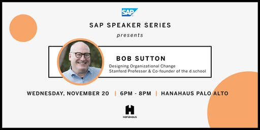 SAP Speaker Series Presents Bob Sutton (Stanford University)