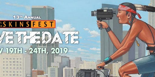 2019 L.A Skins Fest: Native American Filmmakers and Stories!!!