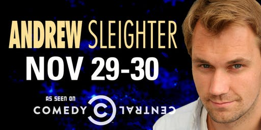 Comedian Andrew Sleighter from Conan and Comedy Central!