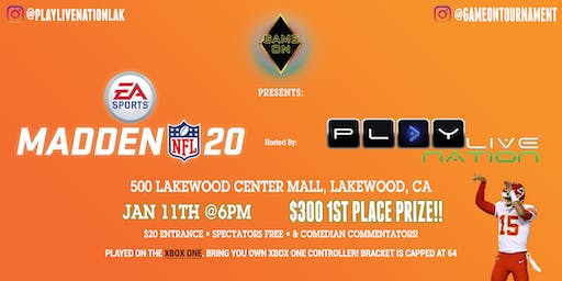 Game on Presents: Madden 20   $300 1st Place Prize