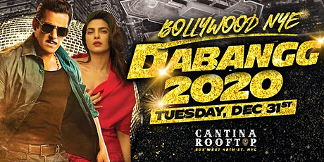 DABANGG 2020 : The Hottest Bollywood New Years Eve Gala @ Cantina Rooftop  tickets