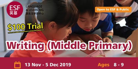 ESF Middle Primary Writing Trial Class  tickets