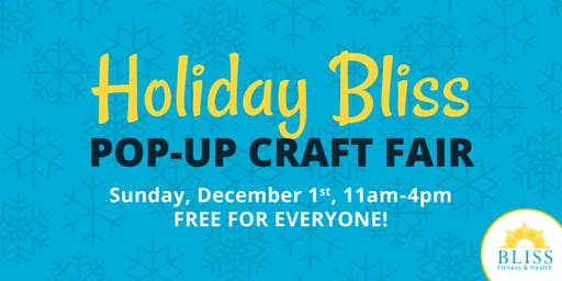 4th Annual Holiday BLISS Pop-Up Craft Fair