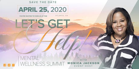 Lets Get Help! Mental Wellness Summit  tickets