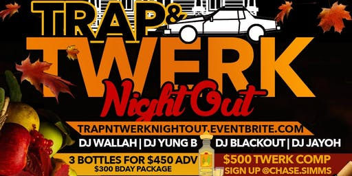 Jamesst.Patrick /Simmsmovement Presents #Trap Night Out / #Twerk Night Out