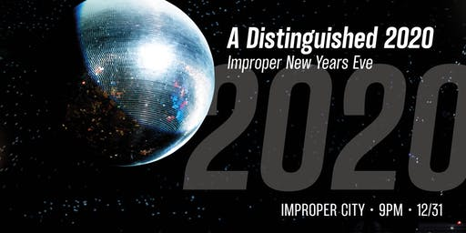 A Distinguished 2020: NYE at Improper City