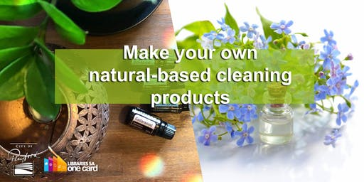 Make Your Own Natural-Based  Cleaning Products
