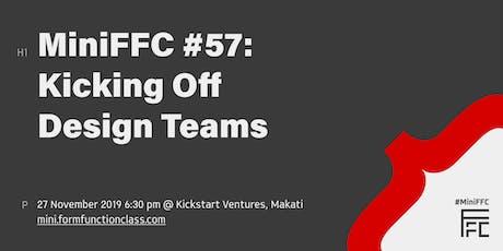 MiniFFC #57: Kicking Off Design Teams tickets