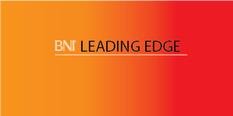 BNI LEADING EDGE - Welcome to our Weekly Meeting tickets