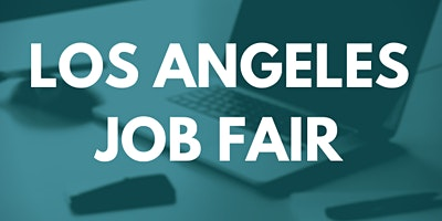 Los Angeles Job Fair - July 22, 2020 - Career Fair