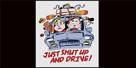 JUST SHUT UP AND DRIVE! tickets