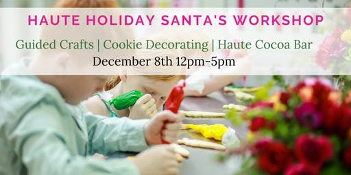 Haute Holiday Santa's Workshop