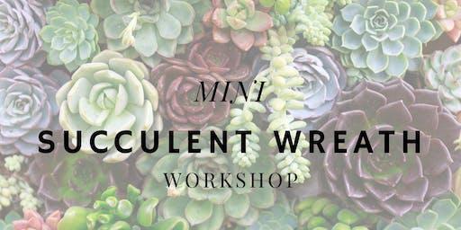 Mini Succulent Wreath Workshop