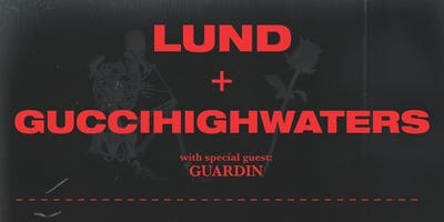 Lund & guccihighwaters with Guardin