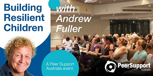 Building Resilient Children: An evening with Andrew Fuller