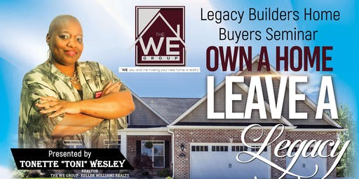 Own a Home; Leave a Legacy FREE Home Buyer Seminar!