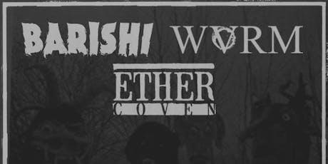 Ether Coven / Barishi / WVRM tickets