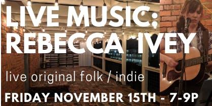 Live Music: Rebecca Ivey