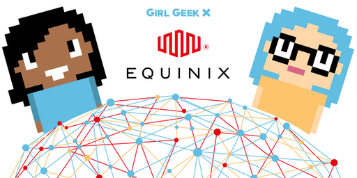 SOLD OUT - Equinix Girl Geek Dinner!