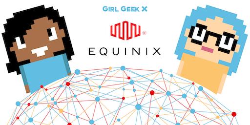 Equinix Girl Geek Dinner!