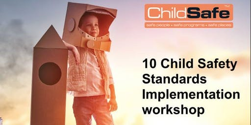 10 National ChildSafe Standards Implementation Workshop