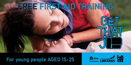 Get That Job! FREE First Aid Training  tickets